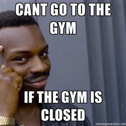 thinking-black-guy-meme-cant-go-to-the-gym-if-the-gym-is-closed
